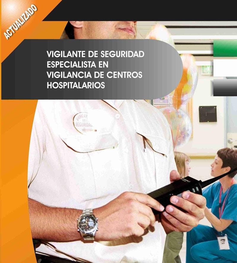 012. Vigilante de Seguridad Especialista en Vigilancia de Centros Hospitalarios