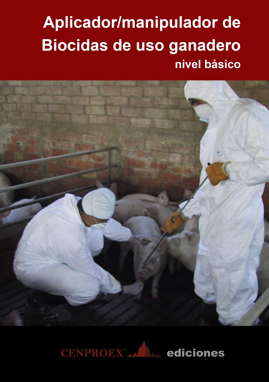 603. Aplicador/manipulador de Biocidas de uso ganadero. Nivel Básico