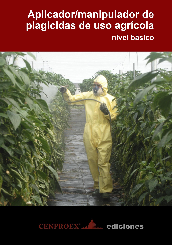 601. Aplicador/manipulador de plagicidas de uso agrícola. Nivel Básico