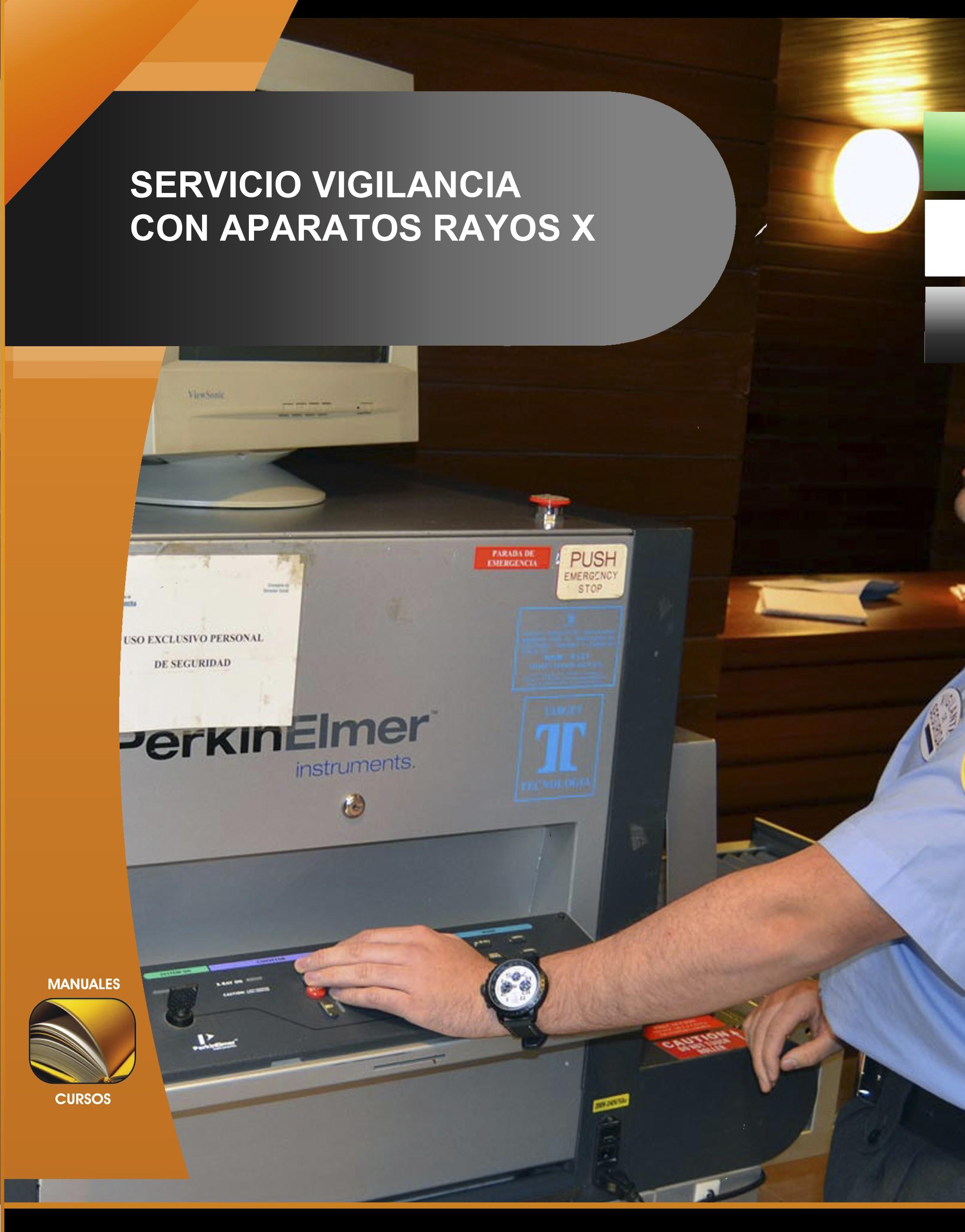 017. Servicio Vigilancia con aparatos Rayos X