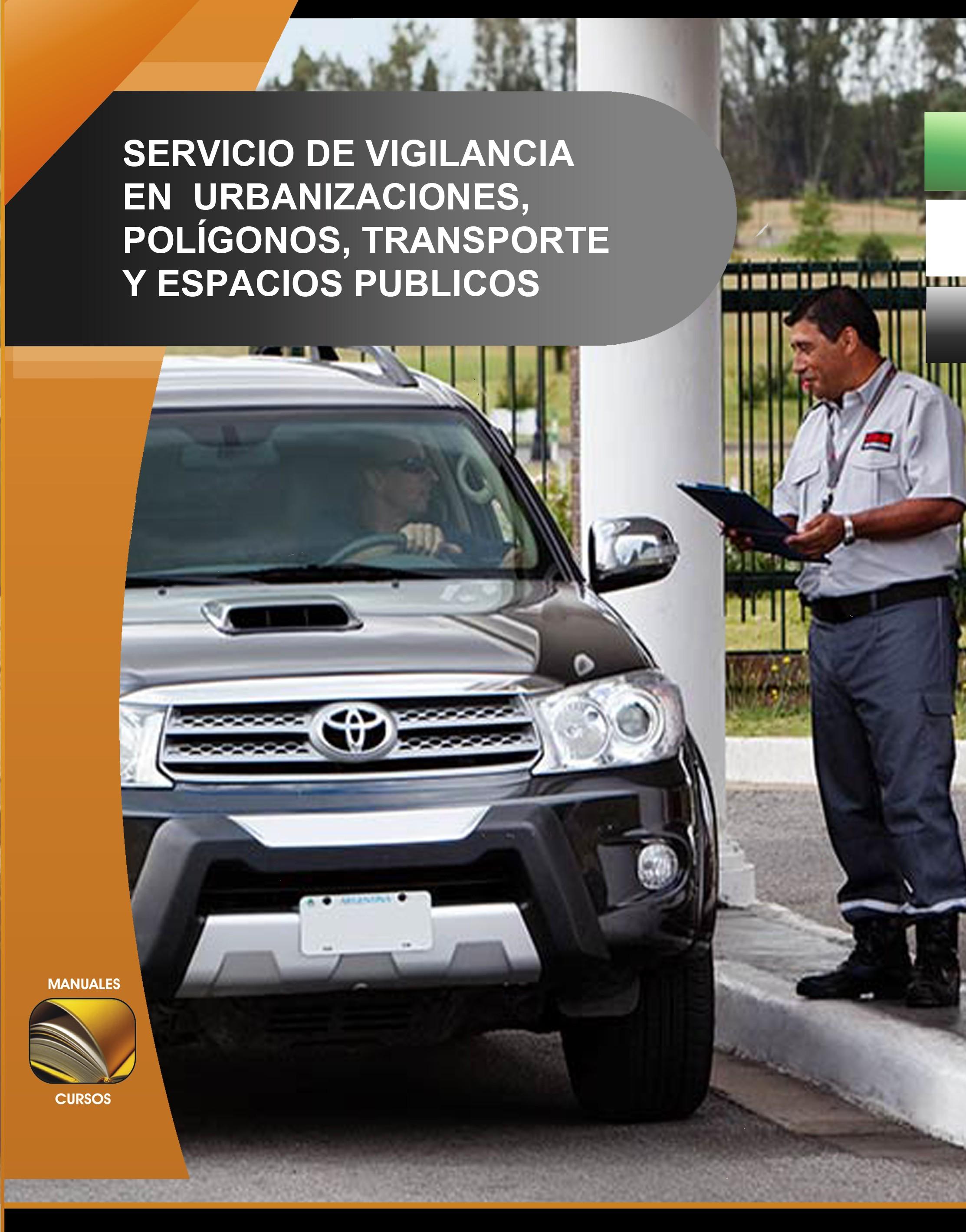 018. Servicio de Vigilancia en Urbanizaciones, Polígonos, Transporte y Espacios Públicos